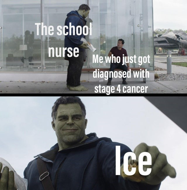 Font - The school nurse Me who just got diagnosed with stage 4 cancer Ice