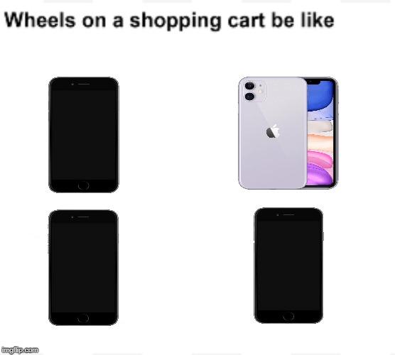 Mobile phone - Wheels on a shopping cart be like imgilip.com