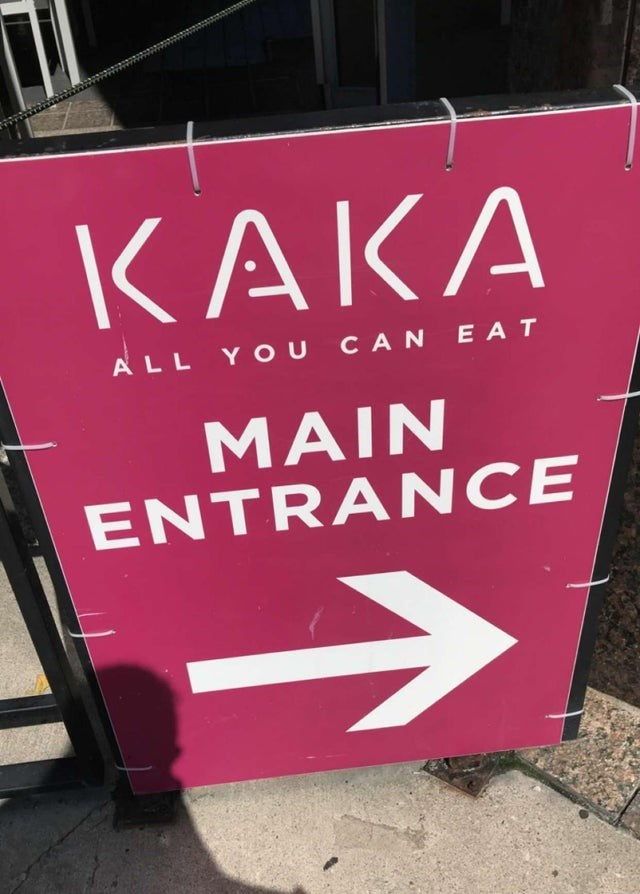 Text - KAKA ALL Y OU CAN EAT MAIN ENTRANCE