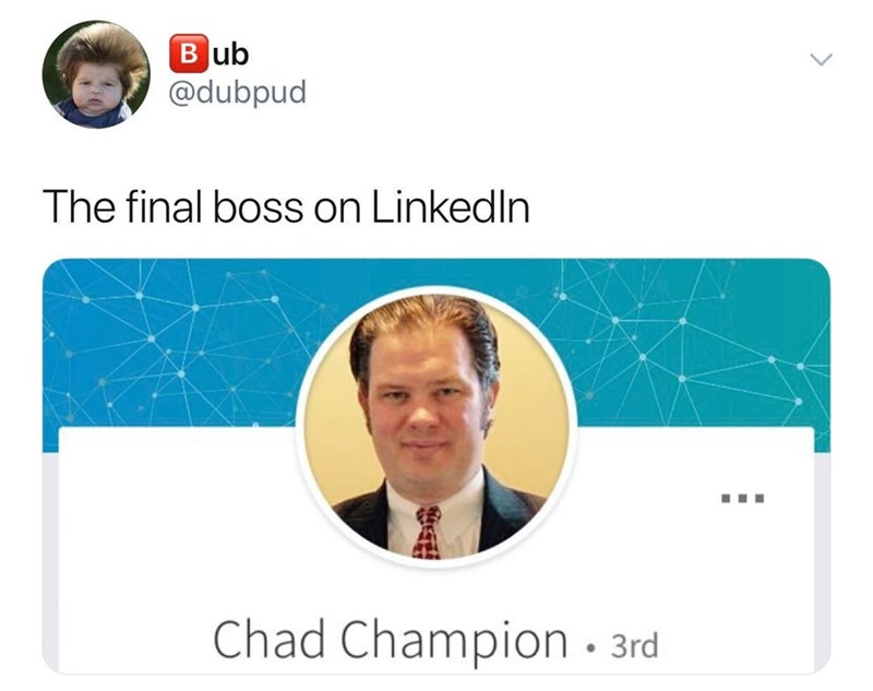 Text - Face - Bub @dubpud The final boss on Linkedln Chad Champion .3rd