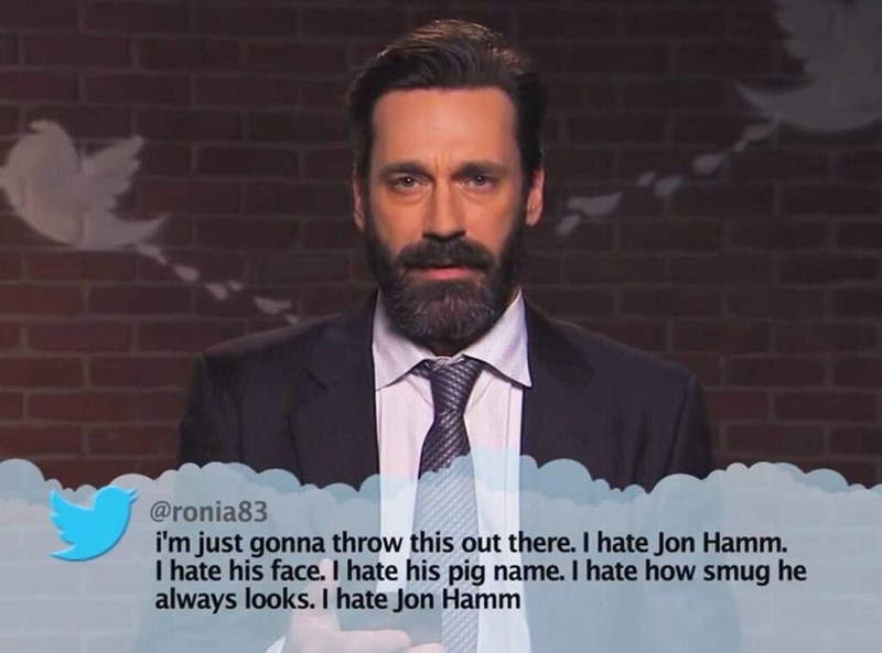 Hair - @ronia83 i'm just gonna throw this out there. I hate Jon Hamm. I hate his face. I hate his pig name. I hate how smug he always looks. I hate Jon Hamm