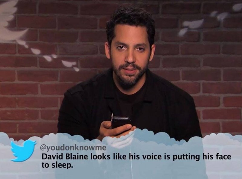 Moustache - @youdonknowme David Blaine looks like his voice is putting his face to sleep.