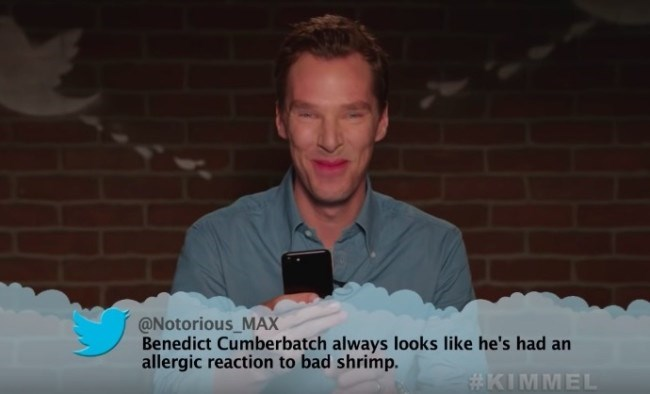 Text - @Notorious_MAX Benedict Cumberbatch always looks like he's had an allergic reaction to bad shrimp. #KIMMEL