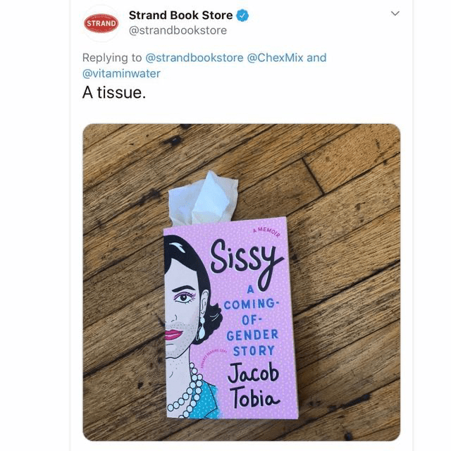 Product - Strand Book Store STRAND @strandbookstore Replying to @strand bookstore @ChexMix and @vitaminwater A tissue MEMOR Sissy A COMING OF GENDER STORY Jacob Tobia