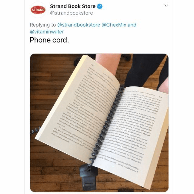 Text - Replying to @strandbookstore @ChexMix and @vitaminwater Strand Book Store @strandbookstore STRAND Phone cord. w w sehack d al Th e l w e tm wh y beh thee a er ad h e Th d e He l e ue td n d wk The dh Wh prd h la then f e and Limeed e e i ingis p y e vh d ing t ally The t d ny gekng p k w Michf ity had p ig N e beshe h d l sd d f The se gIe dThe etnd hed te W t heee det on Anls yers rie a d by i Mih hr C el w igh >