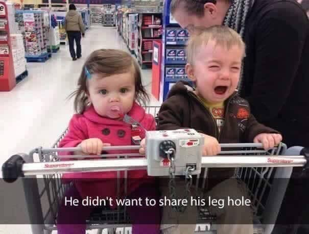 Child - He didn't want to share his leg hole