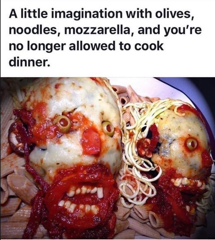 Food - A little imagination with olives, noodles, mozzarella, and you're no longer allowed to cook dinner.