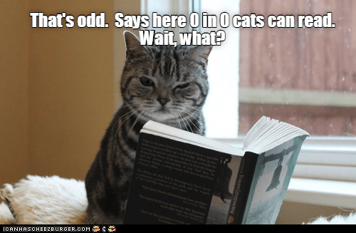Cat - That's odd. Says here 0 in O cats can read. Wait,what? ICANHASCHEE2EURGER CoM