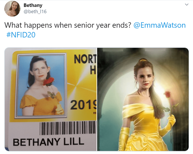 Text - Bethany @beth_116 What happens when senior year ends? @EmmaWatson #NFID20 NORT H 2019 BETHANY LILL