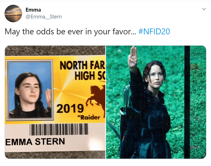 """Text - Emma @Emma_Stern May the odds be ever in your favo... #NFID20 NORTH FAR HIGH SC 2019 """"Raider EMMA STERN"""