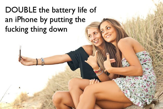 Friendship - DOUBLE the battery life of an iPhone by putting the fucking thing down