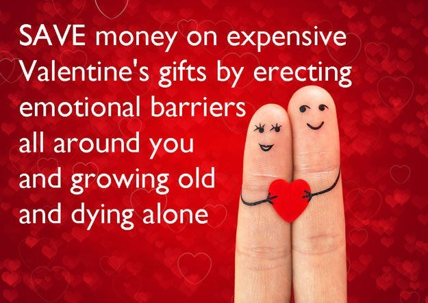 Finger - SAVE money on expensive Valentine's gifts by erecting emotional barriers all around you and growing old and dying alone