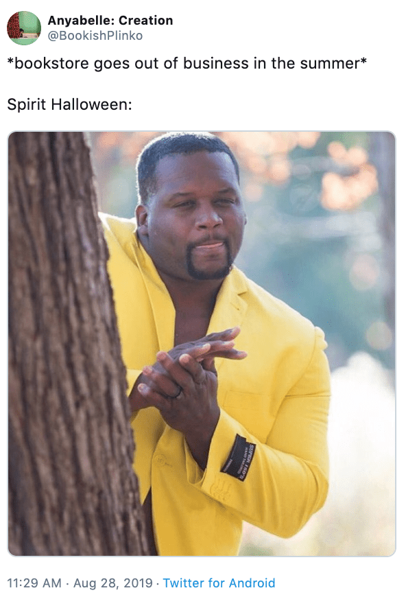 Text - Anyabelle: Creation @BookishPlinko *bookstore goes out of business in the summer* Spirit Halloween: 2019 Twitter for Android 11 AI SUP S