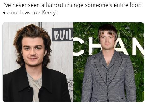 Hair - I've never seen a haircut change someone's entire look as much as Joe Keery. BUIL CHAN