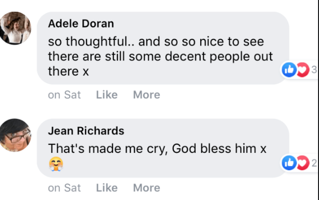 Text - Adele Doran so thoughtful.. and so so nice to see there are still some decent people out there x on Sat Like More Jean Richards That's made me cry, God bless him x on Sat Like More