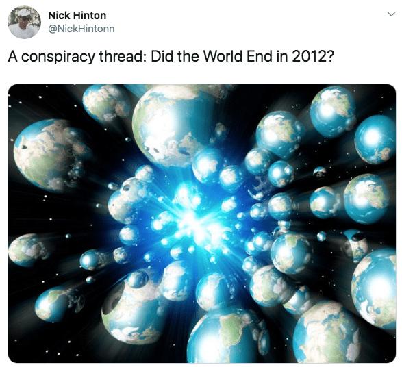 Aqua - Nick Hinton @NickHintonn A conspiracy thread: Did the World End in 2012?