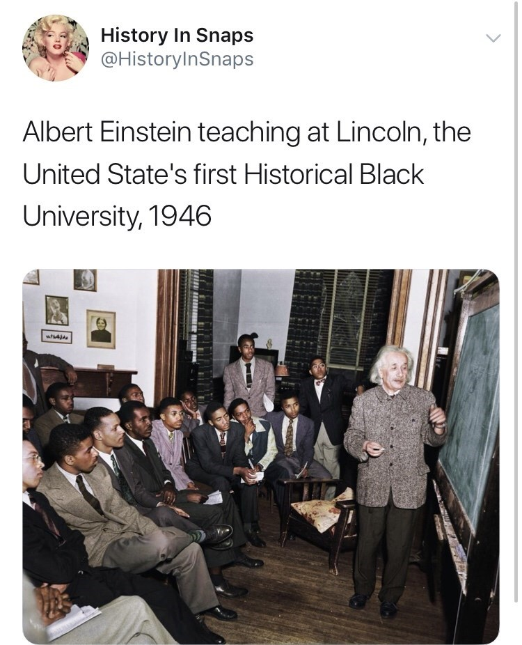 Text - History In Snaps @HistoryInSnaps Albert Einstein teaching at Lincoln, the United State's first Historical Black University, 1946 wj