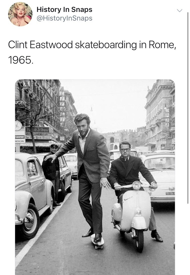 Motor vehicle - History In Snaps @HistoryInSnaps Clint Eastwood skateboarding in Rome, 1965. JOTE unqur A MERICAN Berk Tims MPIC NOON 751154