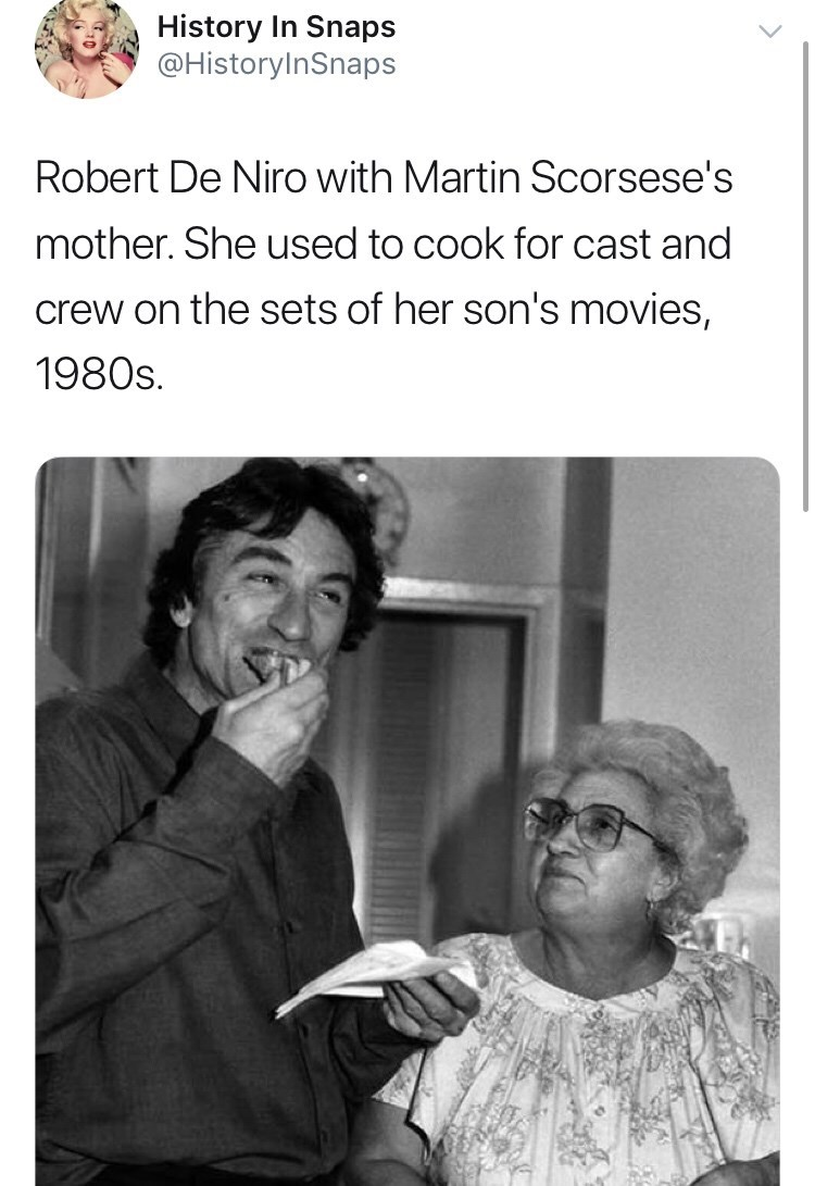 Text - History In Snaps @HistoryInSnaps Robert De Niro with Martin Scorsese's mother. She used to cook for cast and crew on the sets of her son's movies, 1980s
