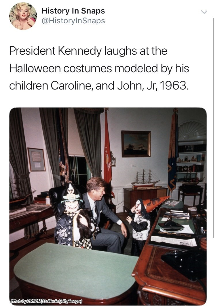 Room - History In Snaps @HistoryInSnaps President Kennedy laughs at the Halloween costumes modeled by his children Caroline, and John, Jr, 1963. Photoby COBISJCortisatageltyimage)