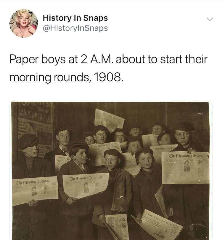 Text - History In Snaps @HistoryInSnaps Paper boys at 2 A.M. about to start their morning rounds, 1908 EANKAMERCA CL The erning The MorningTelegraply Zhe The MorningTelegraph he Te The fMorningTelegraph THE EVENING MAIL FINAL a CRUSHED IN NEW O