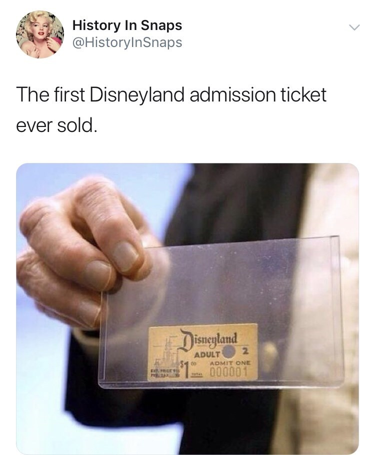 Text - Text - History In Snaps @HistoryInSnaps The first Disneyland admission ticket ever sold Disneyland ADULT ADMIT ONE 000001 EYRICE