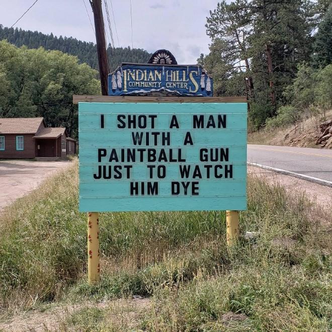 Street sign - NDIAN HILL COMMUNITY CENTER I SHOT A MAN WITH A PAINTBALL GUN JUST TO WATCH HIM DYE