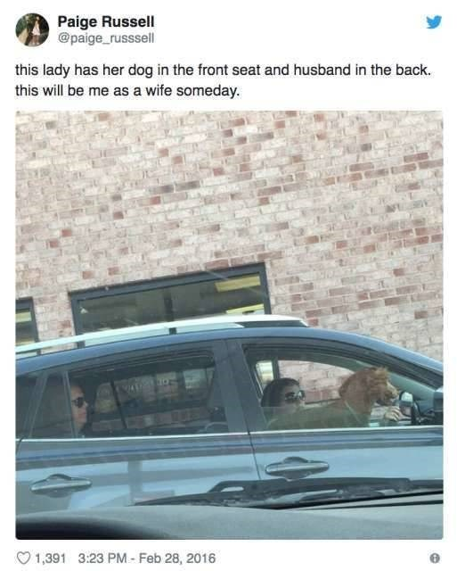Automotive exterior - Paige Russell @paige_russsell this lady has her dog in the front seat and husband in the back. this will be me as a wife someday. 3:23 PM- Feb 28, 2016 1,391