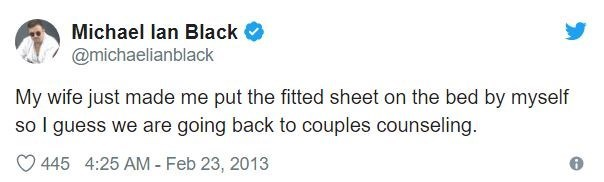 Text - Michael lan Black @michaelianblack My wife just made me put the fitted sheet on the bed by myself so I guess we are going back to couples counseling. 445 4:25 AM - Feb 23, 2013