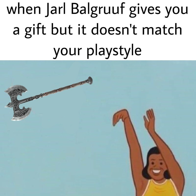 Text - when Jarl Balgruuf gives you gift but it doesn't match а your playstyle