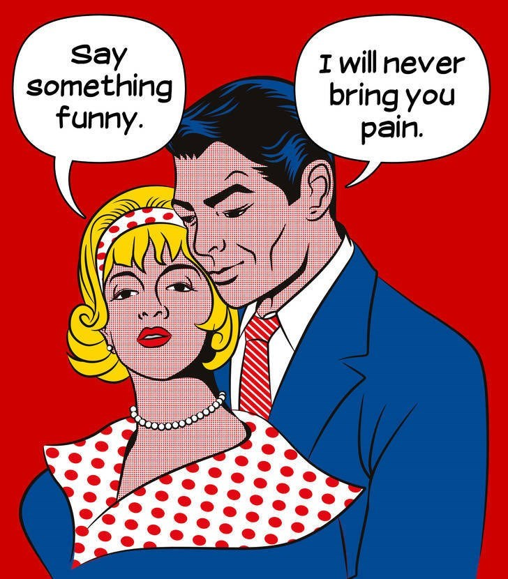 Cartoon - Say something funny I will never bring you pain.