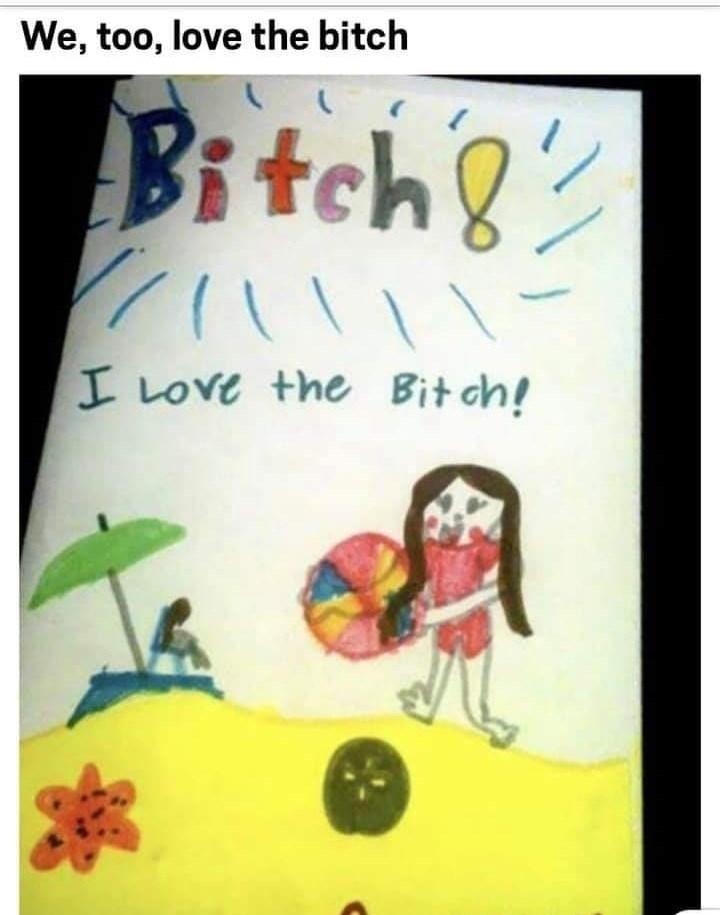 Cartoon - We, too, love the bitch Bitch I Love the Bit ch!