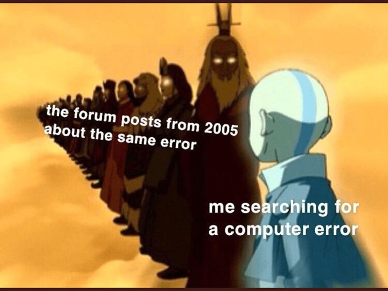 Cartoon - the forum posts from 2005 about the same error me searching for a computer error