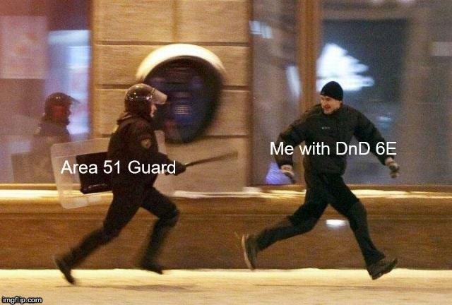 Running - Me with DnD 6E Area 51 Guard imglip.com