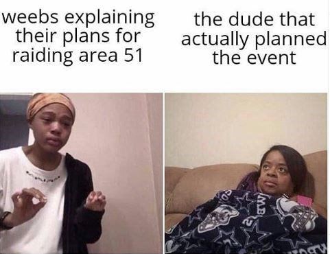 Text - weebs explaining their plans for raiding area 51 the dude that actually planned the event MB