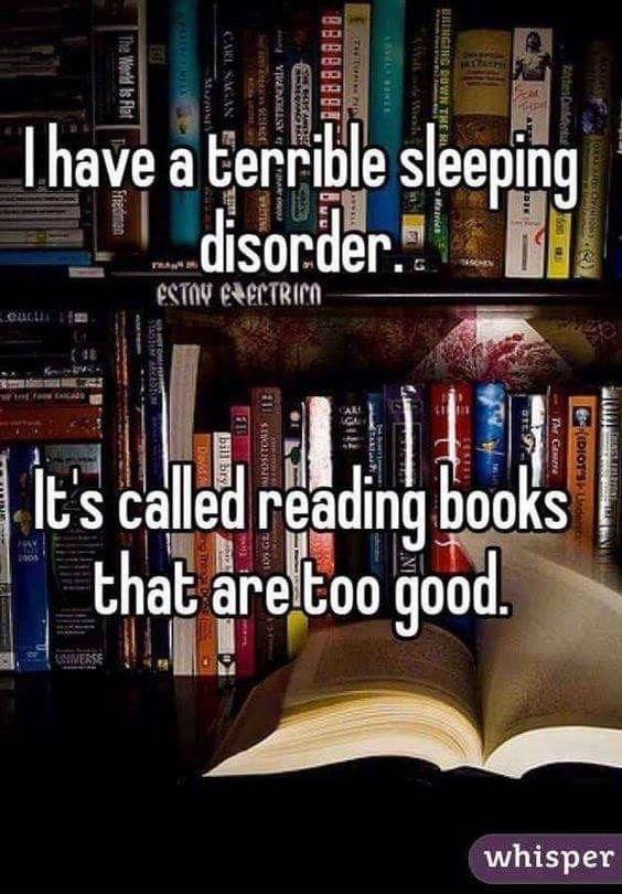 Library - Thave a terrible sleeping disorder. eSTOV eeCTRICn It's called reading books that are too good. 4WERSE whisper EAYSARTE EtesCde The Car BRINGING DaWN THE S BBB8886 CE BMAeN ASTRONCALA 11 oiso ARI SAGAN Mzzos The World is Flat Friedman
