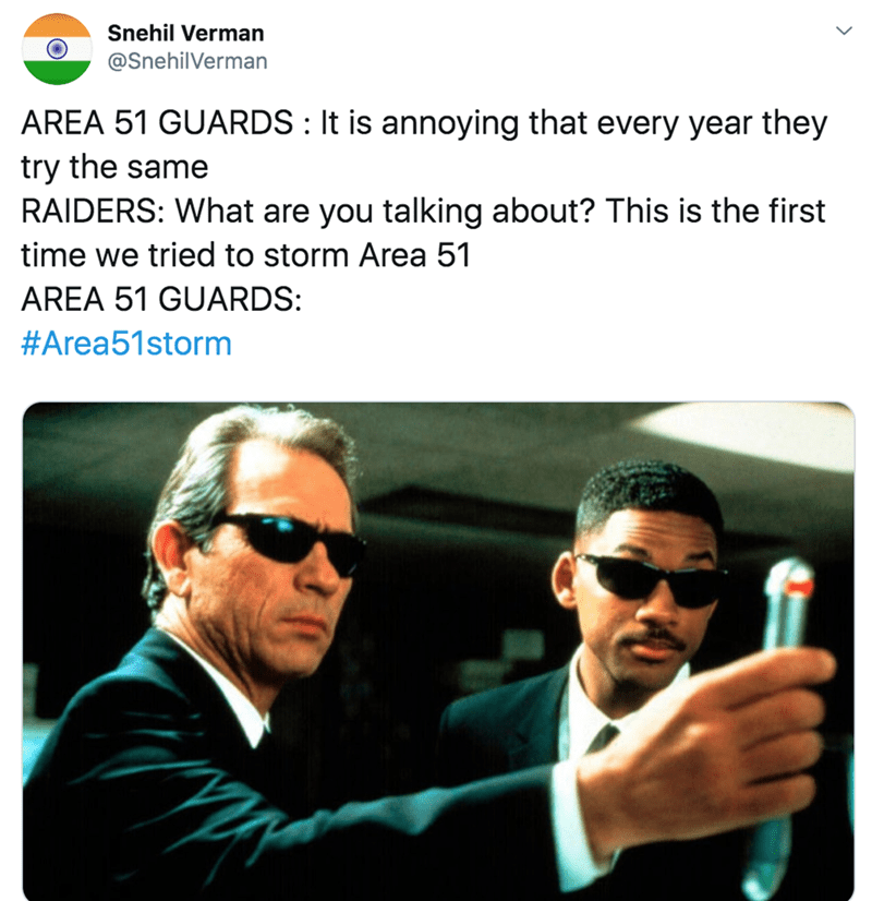 Text - Snehil Verman @SnehilVerman AREA 51 GUARDS It is annoying that every year they try the same RAIDERS: What are you talking about? This is the first time we tried to storm Area 51 AREA 51 GUARDS: #Area51storm