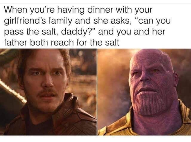 """Forehead - When you're having dinner with your girlfriend's family and she asks, """"can you pass the salt, daddy?"""" and you and her father both reach for the salt"""