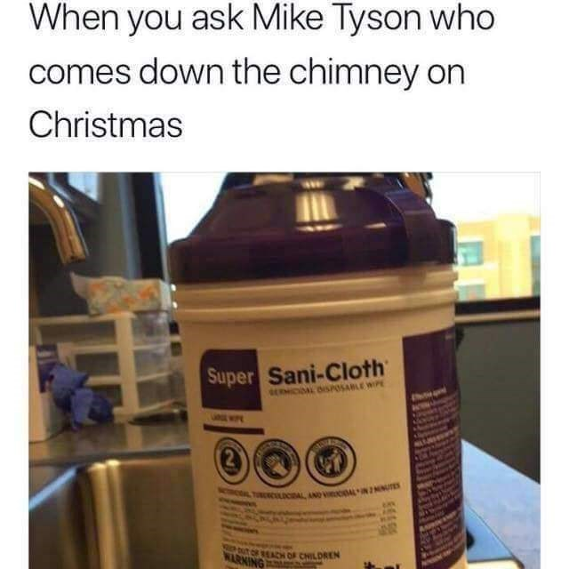 Product - When you ask Mike Tyson who comes down the chimney on Christmas Super Sani-Cloth SERMICAL DISPISABLE WIPE 2 LALANO AL 2MNUT OF REACH OF CHILDREN WARNING
