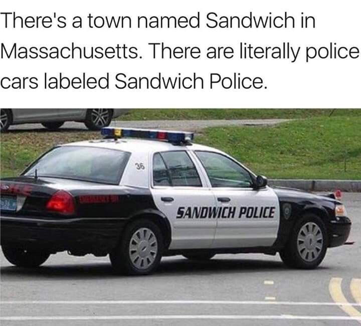 Land vehicle - There's a town named Sandwich in Massachusetts. There are literally police cars labeled Sandwich Police 36 SANDWICH POLICE