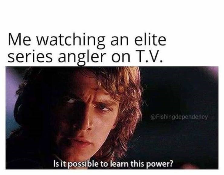 Text - Me watching an elite series angler on T.V. @Fishingdependency Is it possible to learn this power?