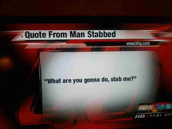 """Text - Quote From Man Stabbed www.khq.com """"What are you gonna do, stab me?"""" HD 11:01 67"""