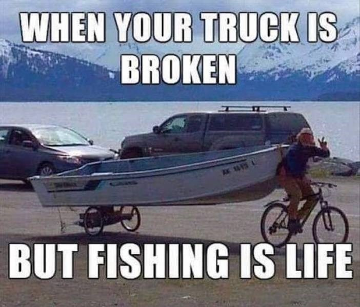 Vehicle - WHEN YOUR TRUCK IS BROKEN BUT FISHING IS LIFE