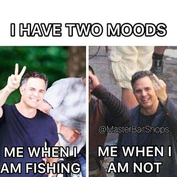 Facial expression - O HAVE TWO MOODS @MasterBaitShops ME WHENI AM FISHING ME WHEN AM NOT