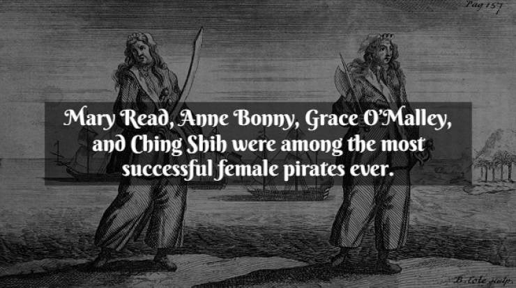 Text - Text - Pag 157 Mary Read, Anne Bonny, Grace OMalley, and Ching Sbib were among the most successful female pirates ever. Btole alp