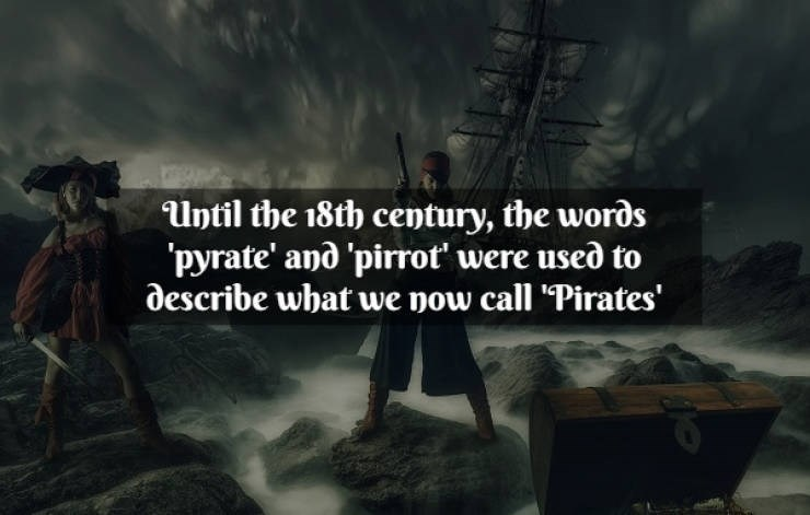 "Text - Action-adventure game - Until the 18th century, the words pyrate' ano 'pirrot' were used to describe what we now call ""Pirates'"