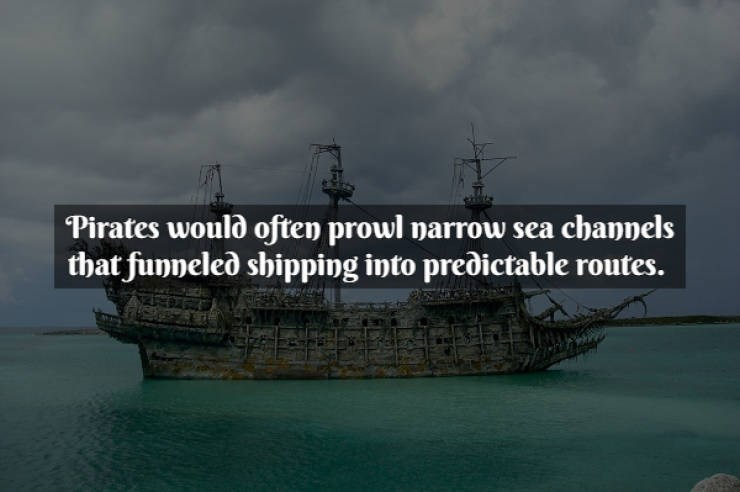 Text - Water transportation - Pirates would often prowl parrow sea channels that funneled shipping into predictable routes.