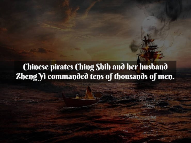 Sky - Chinese pirates Ching Shib and ber busband Zheng yi commanded tens of thousands of men.