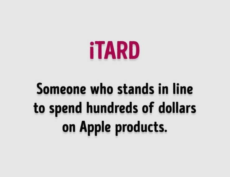 Text - iTARD Someone who stands in line to spend hundreds of dollars on Apple products