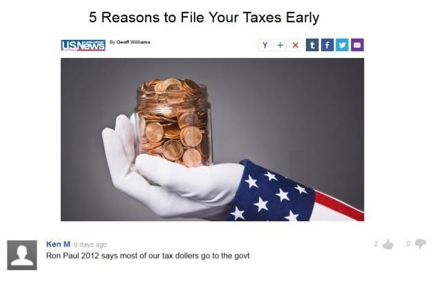 Arm - 5 Reasons to File Your Taxes Early YXtf USNEWS By Geoff Williams Ken M 9 days ago Ron Paul 2012 says most of our tax dollers go to the govt